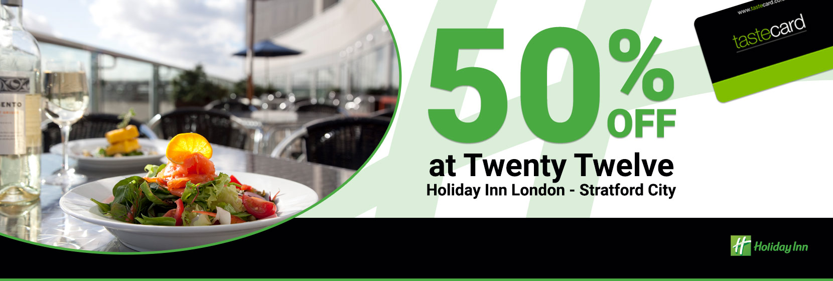 50% off with Tastecard at Holiday Inn Stratford Offers